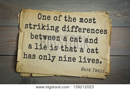 American writer Mark Twain (1835-1910) quote.  One of the most striking differences between a cat and a lie is that a cat has only nine lives.  poster