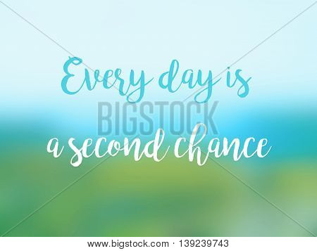 Every day is a second chance inspirational quote card.