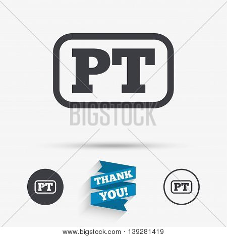 Portuguese language sign icon. PT Portugal translation symbol with frame. Flat icons. Buttons with icons. Thank you ribbon. Vector