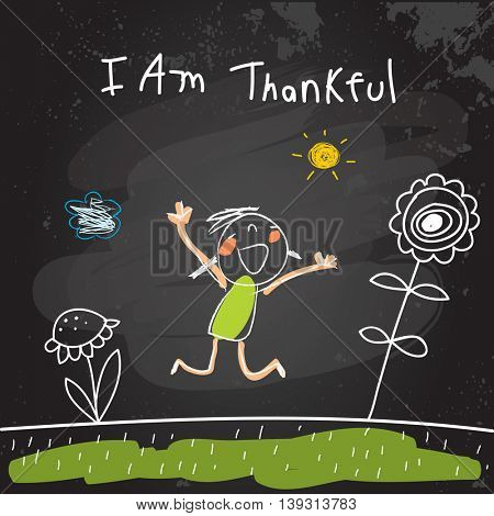 Positive affirmations for kids, motivational, inspirational concept vector illustration. I am thankful text; typography. Chalk sketch on blackboard hand drawn doodle, scribble.