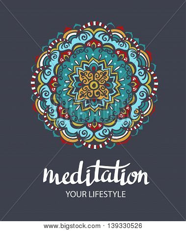 "Mandala. Round Ornament Pattern. Trance decorative element. Hand drawn background. Vector poster with stylish lettering "" Meditation"" poster"