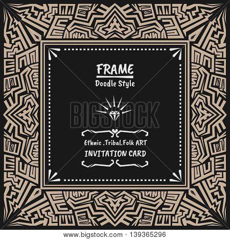 Doodle vector tribal ethnic style frame .Native Invitation card. Folk style banner.