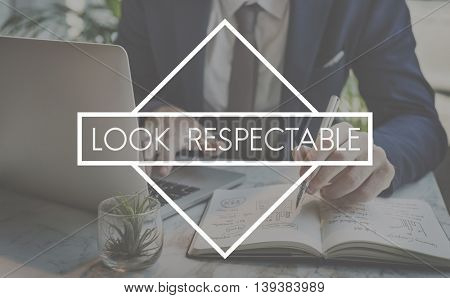 Look Respectable Admiration Regard Gratitude Respect Concept
