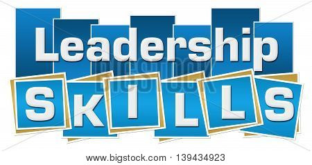 Leadership skills text written over blue background.