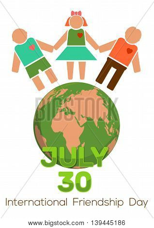 30 July - International Friendship Day. Planets Earth and people holding hands. Friendship Day design. Vector illustration