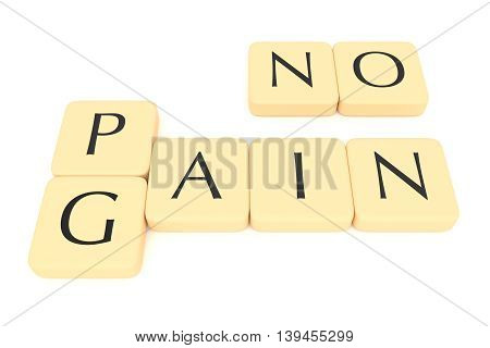 Letter tiles: no pain no gain 3d illustration of an English saying