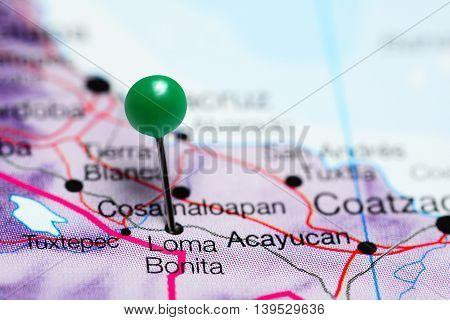 Loma Bonita pinned on a map of Mexico