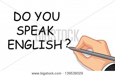 hand writing do you speak English ?