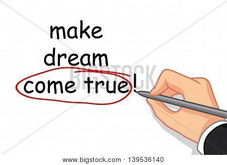 male hand writing make dream come true