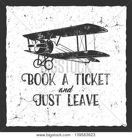 Vintage airplane typography poster. Lettering and old biplane symbol for printing. Vector inspiration tee design. Retro t-shirt print design with motivational text and grunge effect. Isolated