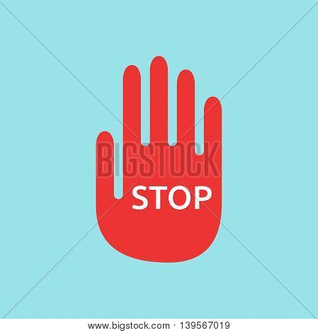 Red hand with word stop on blue background. Halt warning and danger concept. Flat design. Vector illustration. EPS 8 no transparency