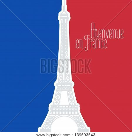 France vector illustration with French flag colors and Eiffel tower, famous landmark. Bienvenue en France, in French - Welcome to France, in English