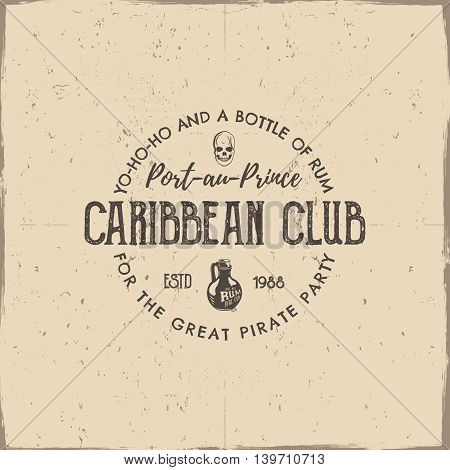 Vintage handcrafted label, emblem. Caribbean club logo template. Sketching filled style. Pirate and sea symbols - old rum bottle, pirate skull. Retro stamp and patch. Vector.