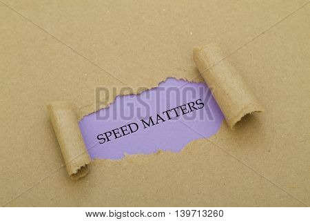 SPEED MATTERS written under torn paper .