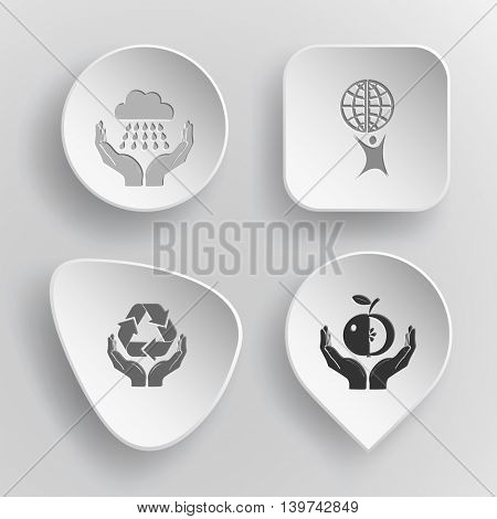 4 images: weather in hands, little man with globe, protection nature, apple in hands. Ecology set. White concave buttons on gray background. Vector icons.