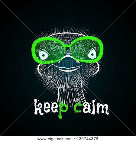 head of a hipster ostrich. Ostrich in round glasses on dark background. Hand-drawn sketch of a ostrich. Retro Fashion Is. Creative ostrich with words Keep calm