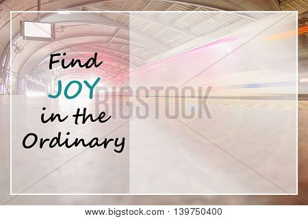 Inspirational Motivational Quote On Abstract Blur Of High Speed Train Fast Moving At Subway Station