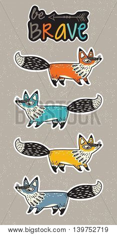 Collection of stickers with red, yellow, and blue foxes, and text be brave in cartoon style. Cartoon foxes set sticker. Vector illustration