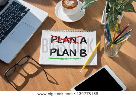 Plan B     (cross Plan A, Underline Plan B Concept)