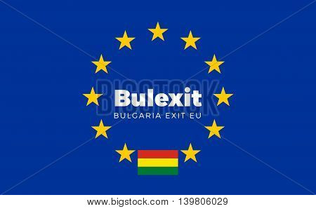 Flag of Bulgaria on European Union. Bulexit - Bulgaria Exit EU European Union Flag with Title EU exit for Newspaper and Websites. Isolated Vector EU Flag with Bulgaria Country and Exit Name Bulexit.