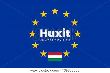 Flag of Hungary on European Union. Huxit - Hungary Exit EU European Union Flag with Title EU exit for Newspaper and Websites. Isolated Vector EU Flag with Hungary Country and Exit Name Huxit.