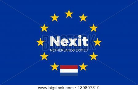 Netherlands on European Union. Nexit - Netherlands Exit EU European Union Flag with Title EU exit for Newspaper and Websites. Isolated Vector EU Flag with Netherlands Country and Exit Name Nexit.