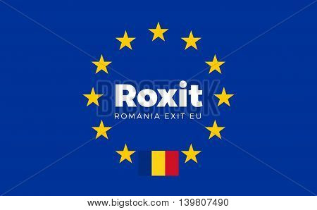 Flag of Romania on European Union. Roxit - Romania Exit EU European Union Flag with Title EU exit for Newspaper and Websites. Isolated Vector EU Flag with Romania Country and Exit Name Roxit.