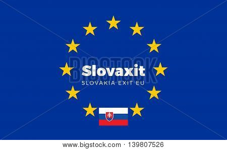 Flag of Slovakia on European Union. Slovaxit - Slovakia Exit EU European Union Flag with Title EU exit for Newspaper and Websites. Isolated Vector EU Flag with Slovakia Country and Exit Name Slovaxit.