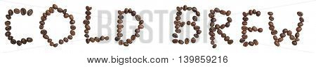 Isolated Word 'cold Brew' Make From Coffee Bean On White Background