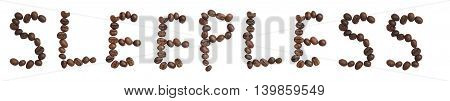 Isolated Word 'sleepless  Make From Coffee Bean On White Background