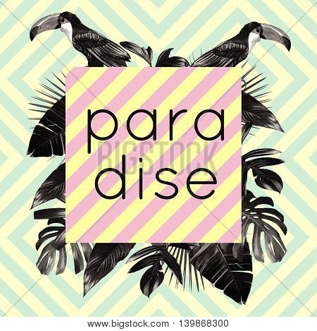 The word paradise framed exotic tropic palm banana leaves with a black bird toucan. Jungle art print fashion geometric vector background