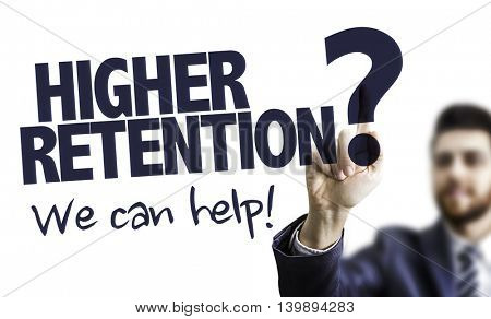 Higher Retention? We Can Help