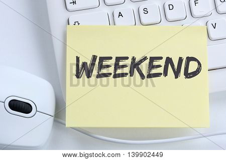 Weekend Relax Relaxed Break Business Concept Free Time Freetime Leisure Office