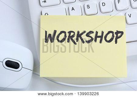 Workshop Training Learning Teaching Seminar Education Internet Office