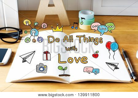 Do All Things With Love Concept With Notebook