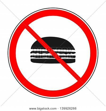 Do not eat sign in red circle. Icon restriction eating on white background. Healthy food concept. Sticker silhouette hamburger forbidden eating. Flat vector image. Vector illustration.