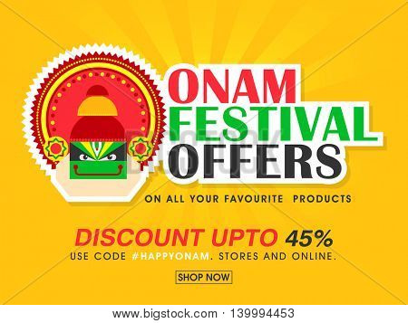 Onam Festival Offers with Discount upto 45%, Creative Poster, Banner or Flyer design with illustration of Kathakali Dancer Face on yellow background.