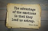 English philosopher, writer, poet Oscar Wilde (1854-1900) quote. The advantage of the emotions is that they lead us astray.  poster