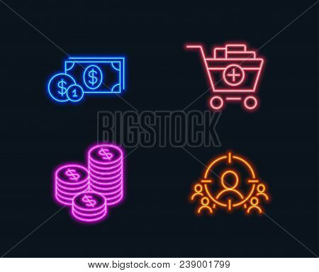 Neon Lights. Set Of Coins, Dollar Money And Add Products Icons. Business Targeting Sign. Cash Money,