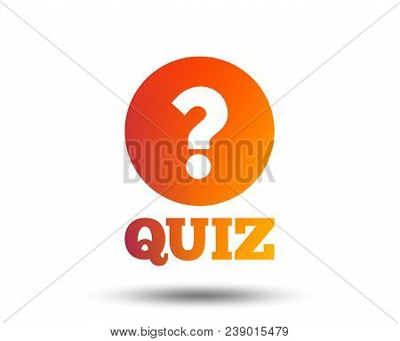 Quiz With Question Mark Sign Icon. Questions And Answers Game Symbol. Blurred Gradient Design Elemen