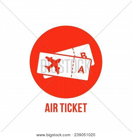 Red Icon Or Button Of Airport Tickets On Plane. Simple Flat Style Trend Modern Abstract Round Logoty