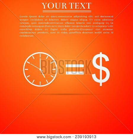 Time Is Money Sign Icon Isolated On Orange Background. Money Is Time. Effective Time Management. Con
