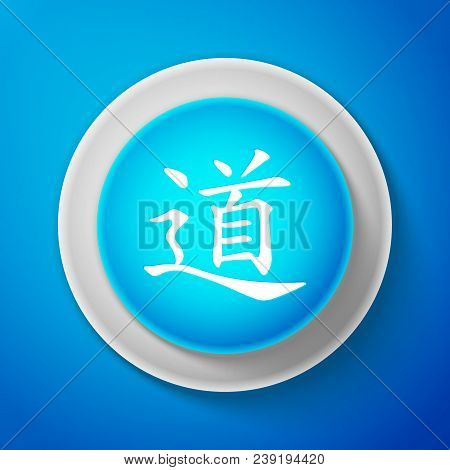 poster of White Chinese calligraphy, translation Dao, Tao, Taoism icon isolated on blue background. Circle blue button with white line. Vector Illustration