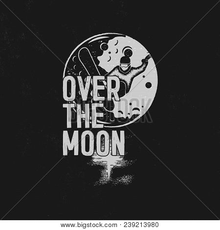 Over The Moon Poster Design. Hand Drawn Moon Space T Shirt With Snowboarder. Unique Tee Shirt On Moo