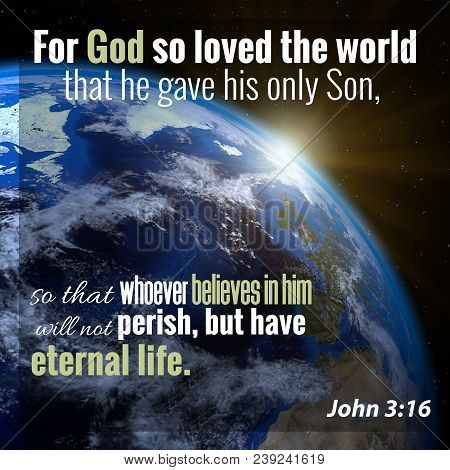 For God So Loved The World That He Gave His Only Son, So That Whoever Believes In Him Will Not Peris