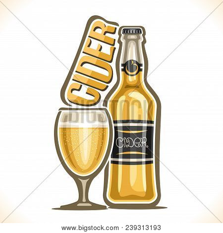 Vector Illustration Of Alcohol Drink Hard Cider, Poster With Bottle Of French Apple Cidre And Full S