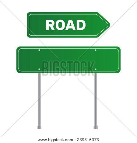 Road Green Traffic Sign. Board Sign Traffic. Highway Or Street City Sign Vector