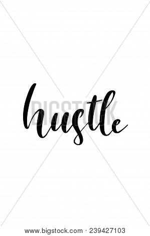 Hand Drawn Word. Brush Pen Lettering With Phrase Hustle Text.