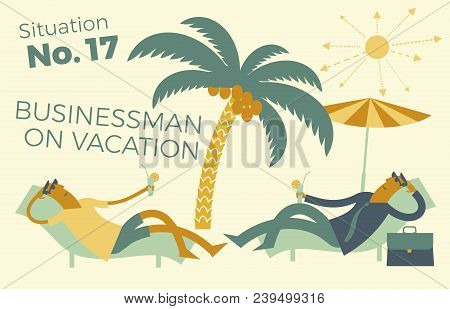 Businessman On Vacation, Business Vacation-illustration Of Funny Businessman Sunbathing On The Beach