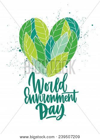 Heart Made Of Fresh Green Leaves And World Environment Day Inscription Handwritten With Elegant Curs
